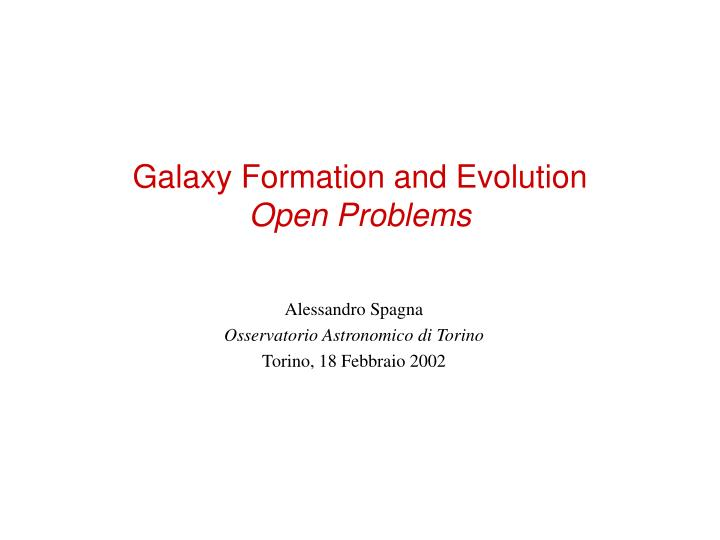 galaxy formation and evolution open problems n.
