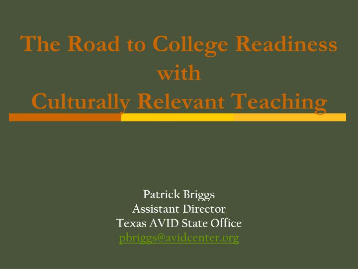 the road to college readiness with culturally relevant teaching n.