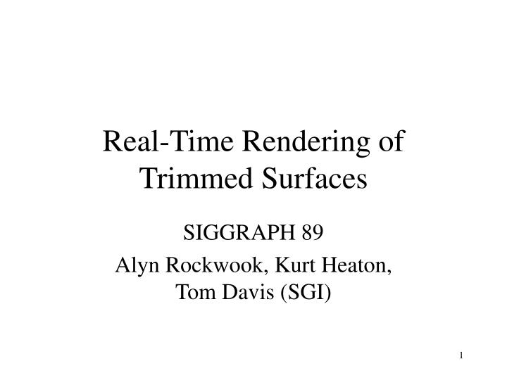 Real time rendering of trimmed surfaces