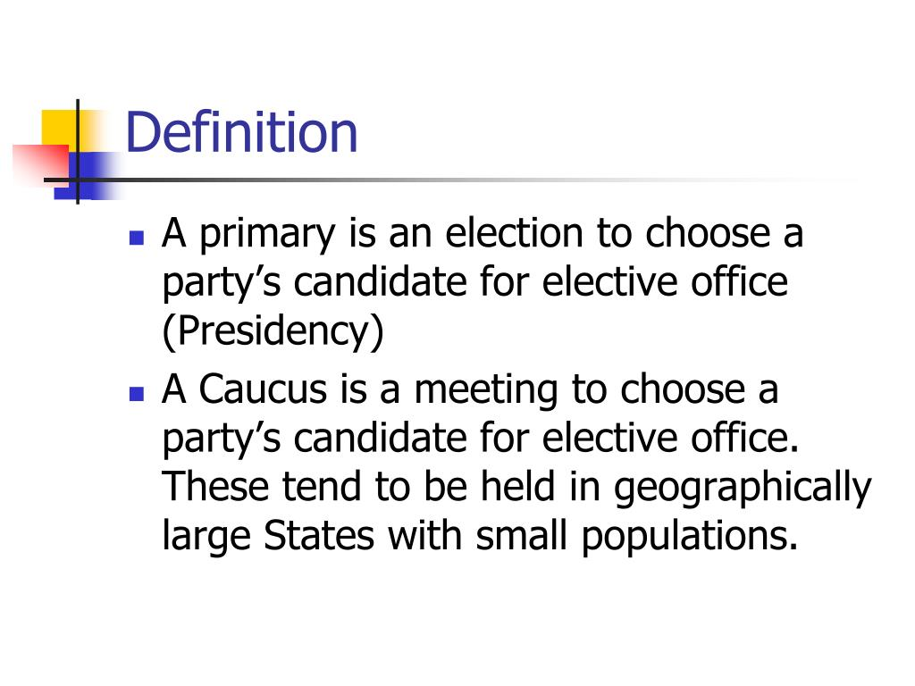 PPT - Primaries and caucuses PowerPoint Presentation - ID ...