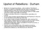 upshot of rebellions durham