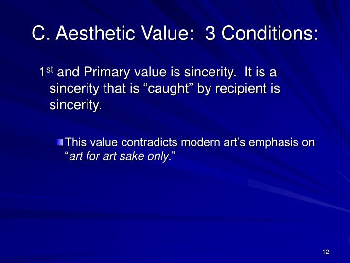 C. Aesthetic Value:  3 Conditions:
