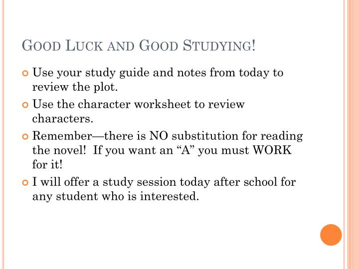 Good Luck and Good Studying!