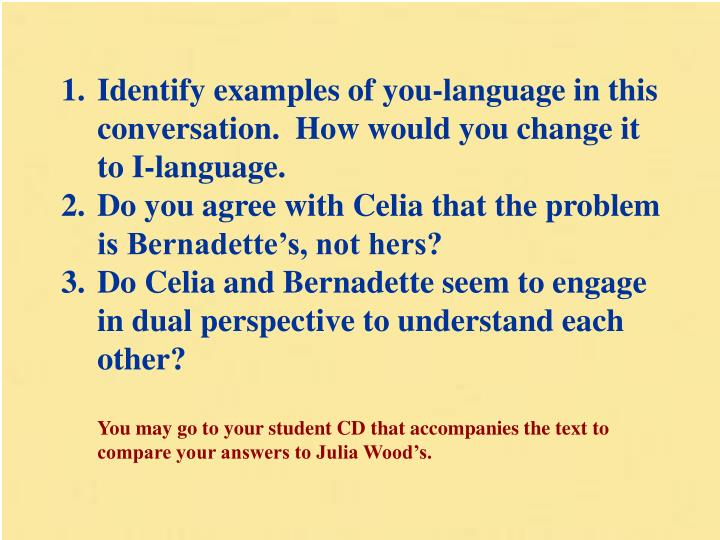 Identify examples of you-language in this conversation.  How would you change it to I-language.