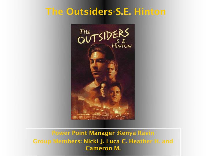a review of se hintons novel the outsiders Review: this coming-of-age novel is written by a teenager for teenagers susan eloise hinton was 15 when she started writing the outsiders and 17 when it was published in 1967.