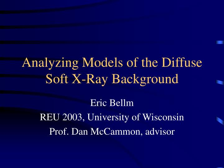 analyzing models of the diffuse soft x ray background n.