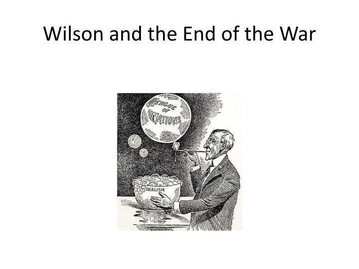 wilson and the end of the war n.