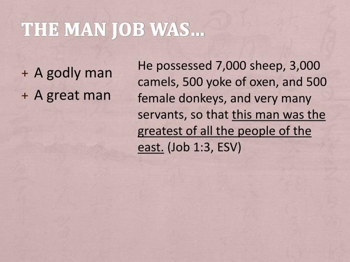 The man job was…