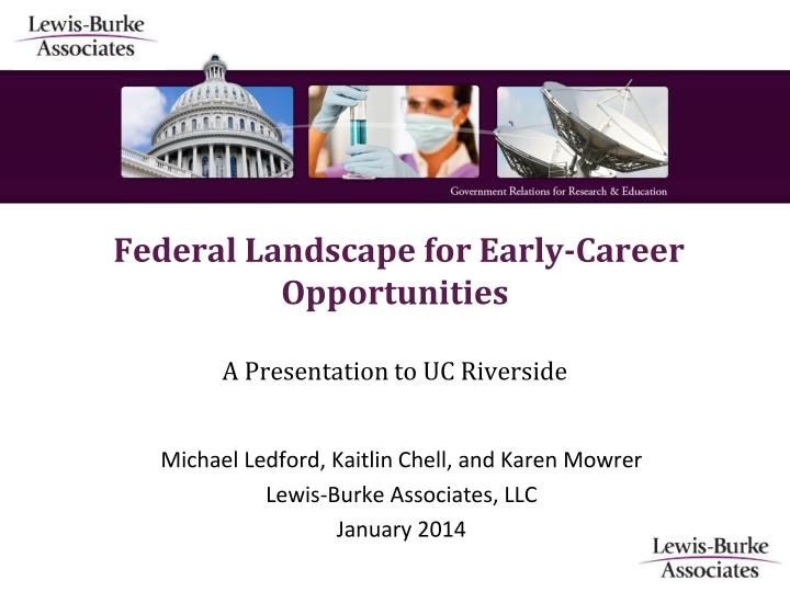 federal landscape for early career opportunities a presentation to uc riverside n.