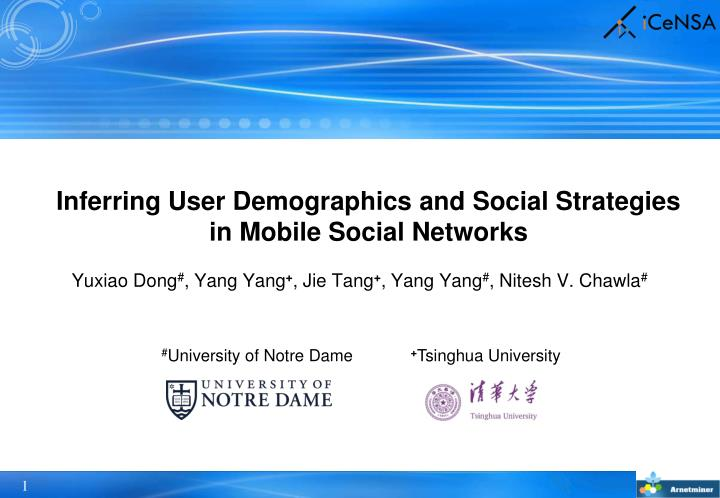 inferring user demographics and social strategies in mobile social networks n.