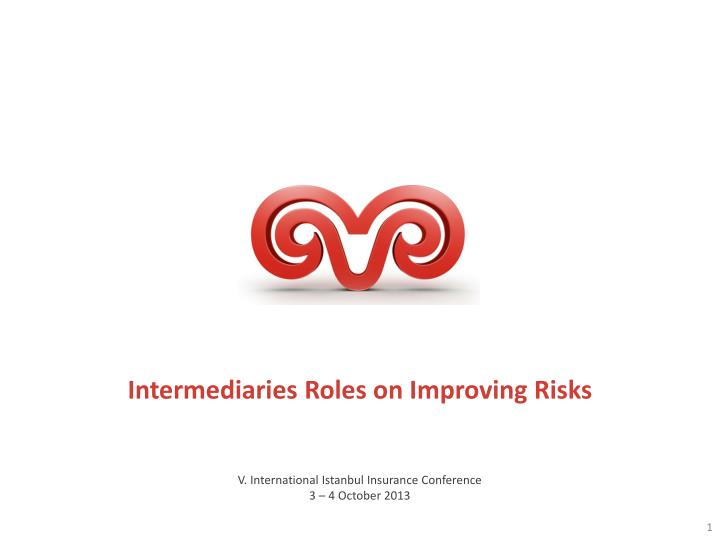 Intermediaries roles on improving risks