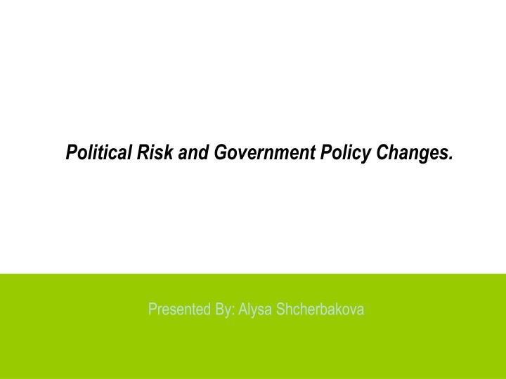 political risk and government policy changes n.