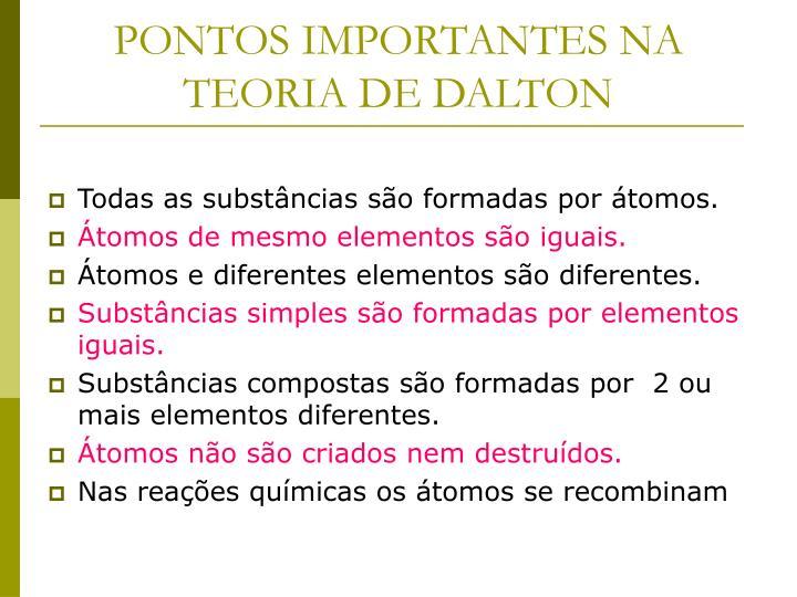 PONTOS IMPORTANTES NA TEORIA DE DALTON