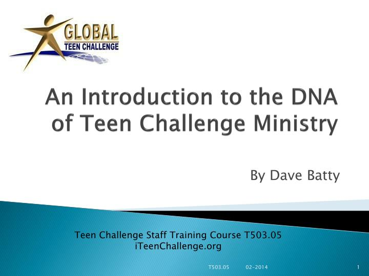 an introduction to the dna of teen challenge ministry n.