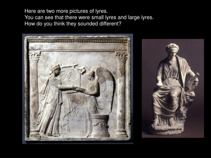 Here are two more pictures of lyres.