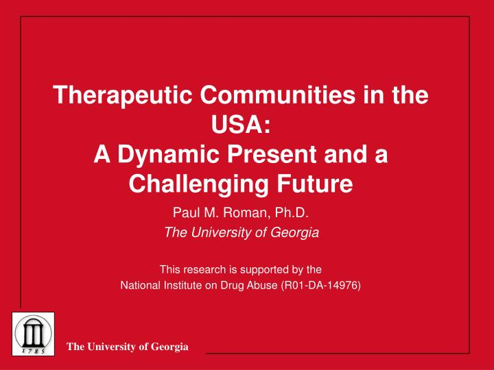 therapeutic communities in the usa a dynamic present and a challenging future n.