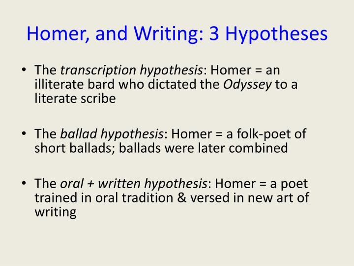 Homer, and Writing: 3 Hypotheses