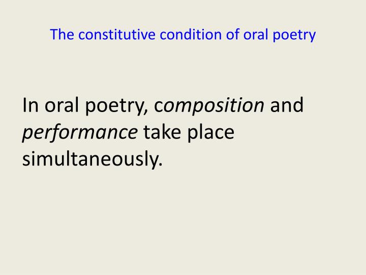 The constitutive condition of oral poetry