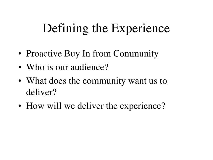 Defining the experience