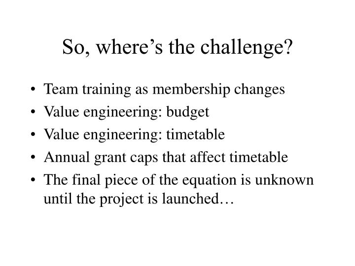 So, where's the challenge?