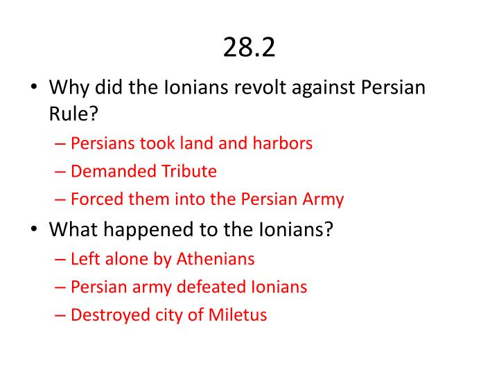 the causes of the ionian revolt Ionian revolt the persians, growing bolder, decided to attack the island of naxos in 499 this force was led by aristagoras, the tyrant of miletus, who this is the ionian revolt aristagoras, who was afraid the persian king darius would be angry about his defeat, changed sides and took charge of the.