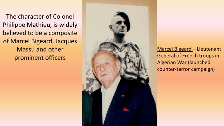 The character of Colonel Philippe Mathieu, is widely believed to be a composite of Marcel