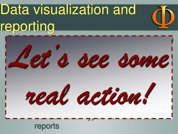 Data visualization and reporting