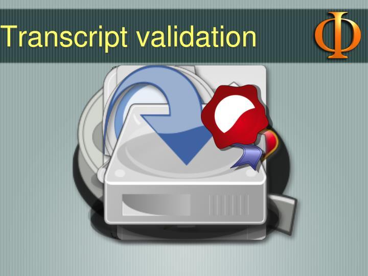 Transcript validation