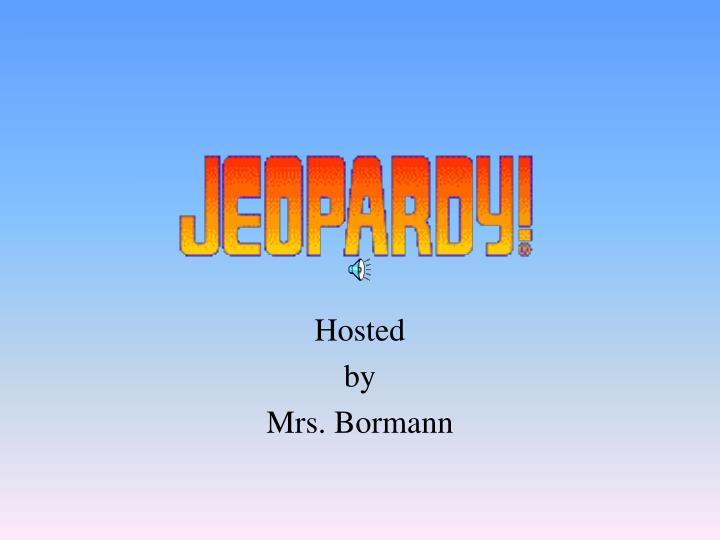 Hosted by mrs bormann