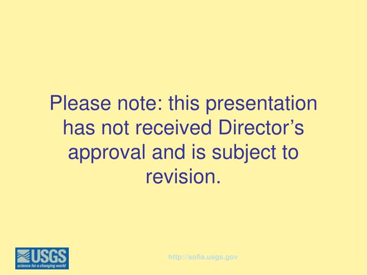 please note this presentation has not received director s approval and is subject to revision n.