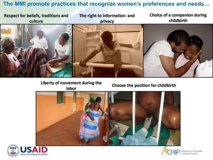 The MMI promote practices that recognize women's preferences and needs…