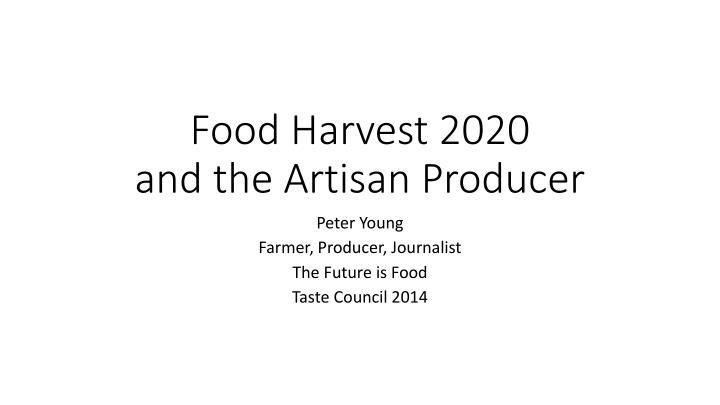 food harvest 2020 and the artisan producer n.