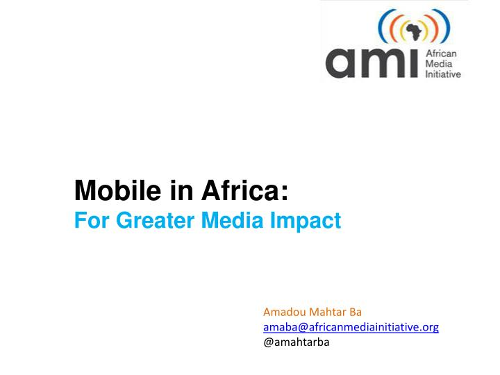 mobile in africa for greater media impact n.