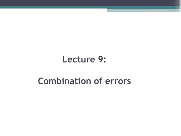 lecture 9 combination of errors n.
