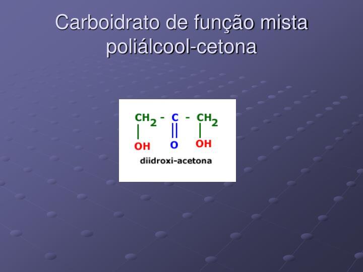 Carboidrato de função mista poliálcool-cetona