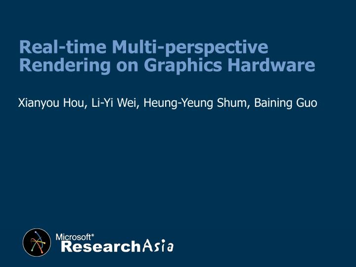 real time multi perspective rendering on graphics hardware n.