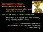 deconstruction is necessary in post modern art