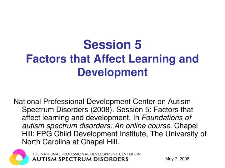 session 5 factors that affect learning and development n.