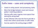 suffix trees uses and complexity