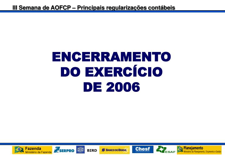 encerramento do exerc cio de 2006 n.