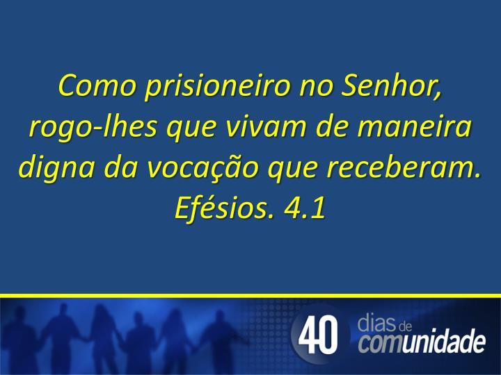 Como prisioneiro no Senhor,