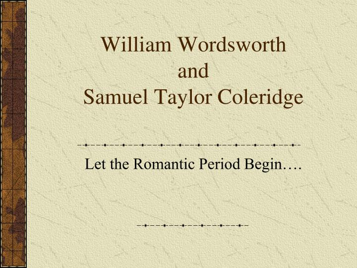 a comparison of the literary styles of wordsworth and coleridge William wordsworth was one of the major poets of his time honored as england's poet laureate william wordsworth was born on 7 april 1770 at cockermouth in cumbria.