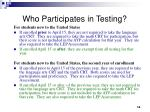 who participates in testing1