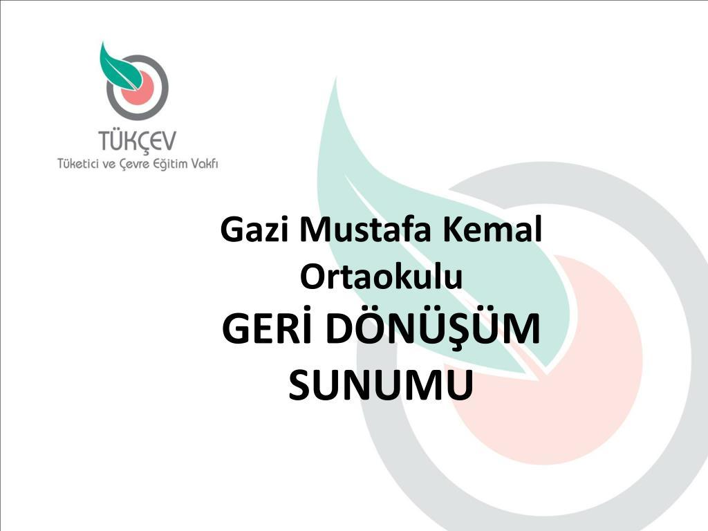 Ppt Gazi Mustafa Kemal Ortaokulu Geri Donusum Sunumu Powerpoint