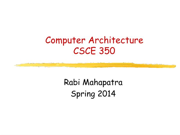 computer architecture csce 350 n.