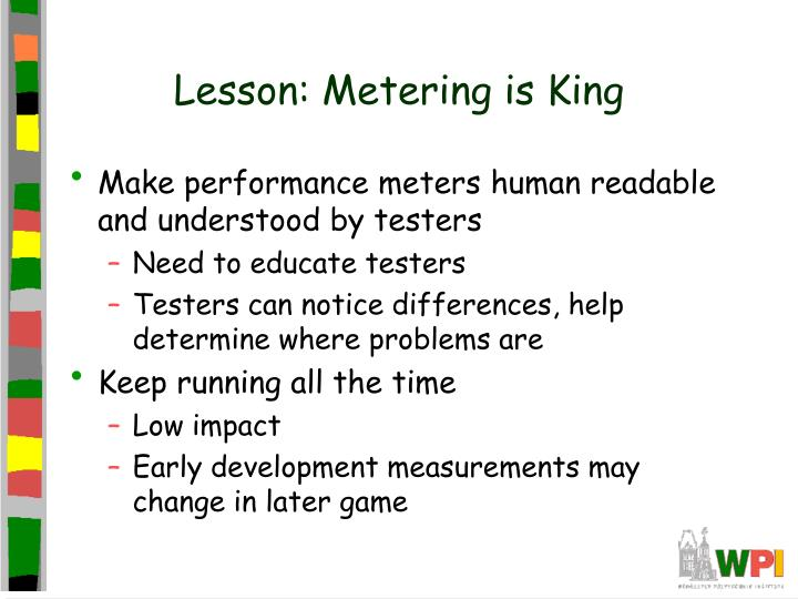 Lesson: Metering is King