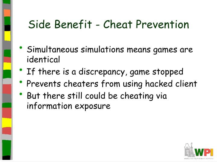 Side Benefit - Cheat Prevention