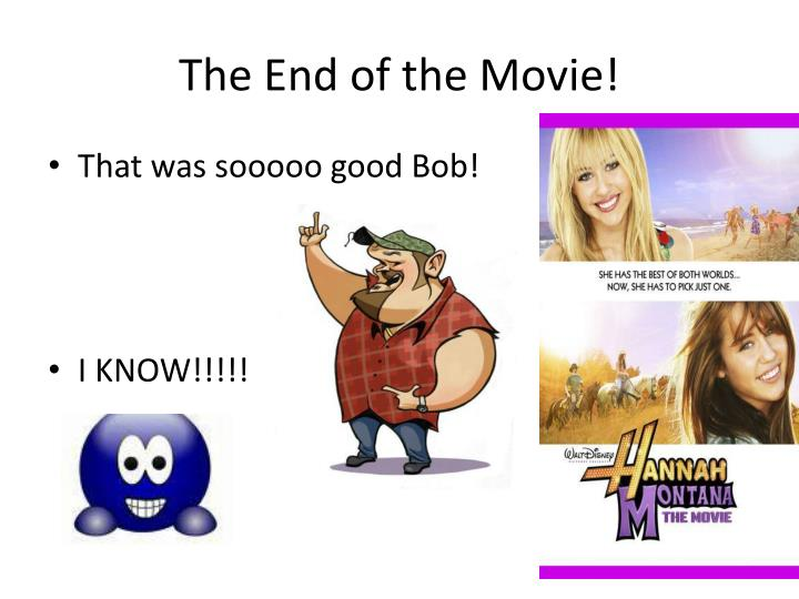 The End of the Movie!