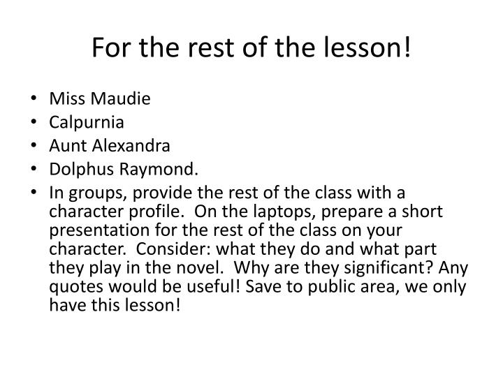 For the rest of the lesson!