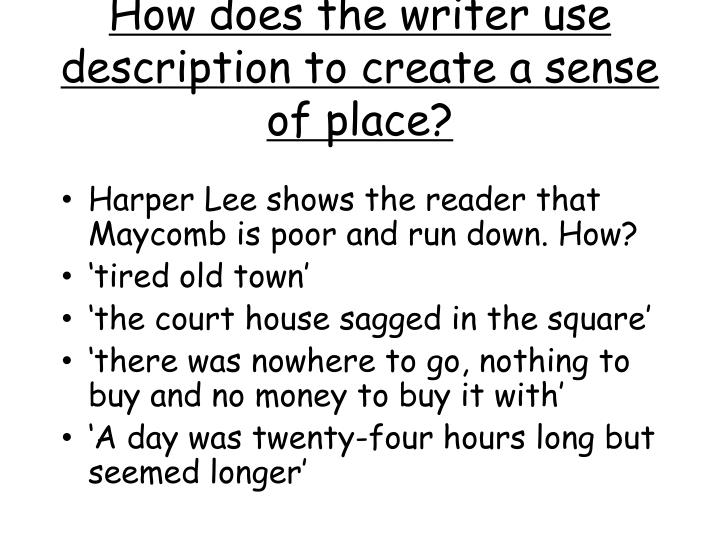 How does the writer use description to create a sense of place?